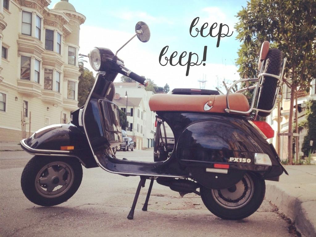 beep! beep