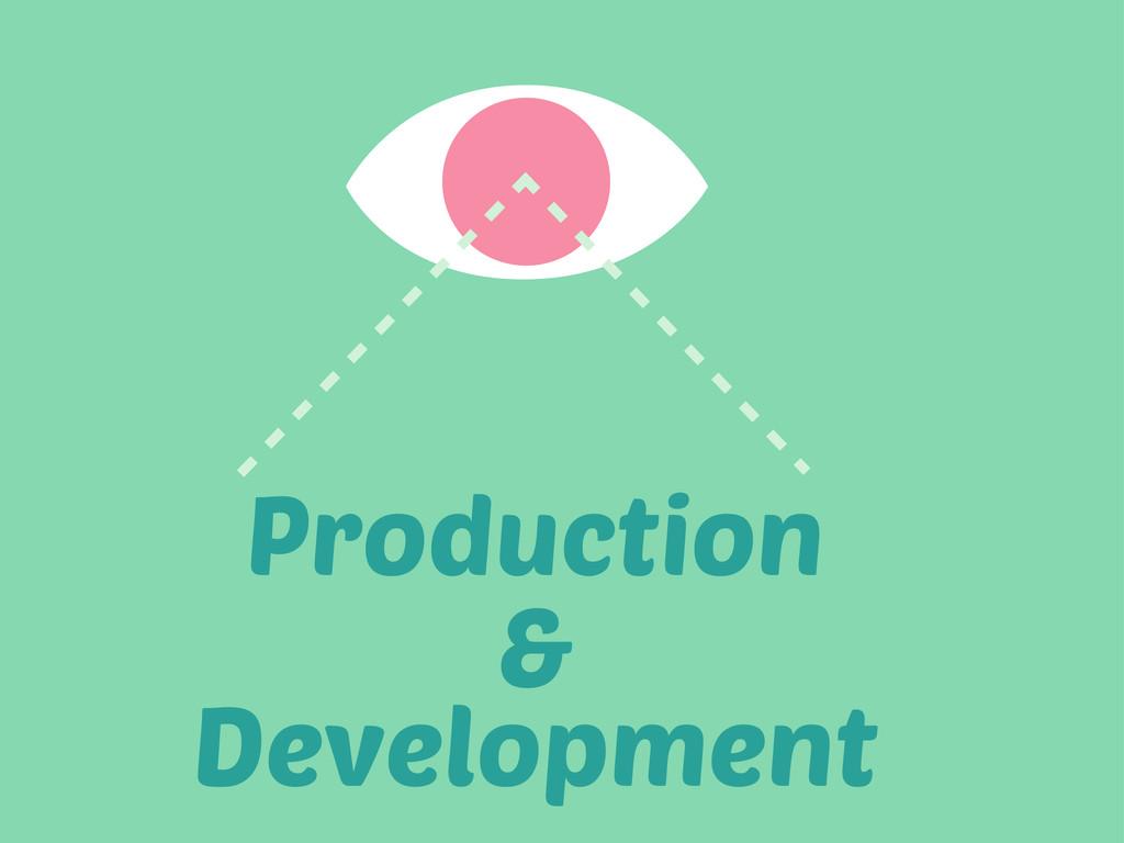 Production Development &