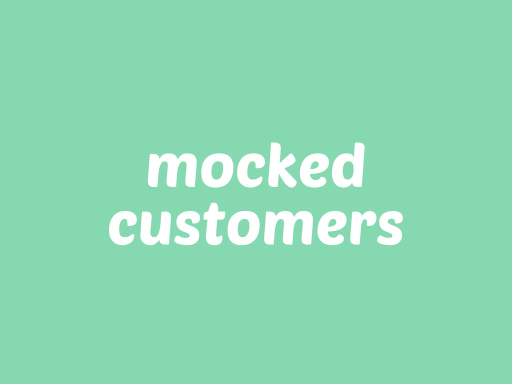 mocked customers