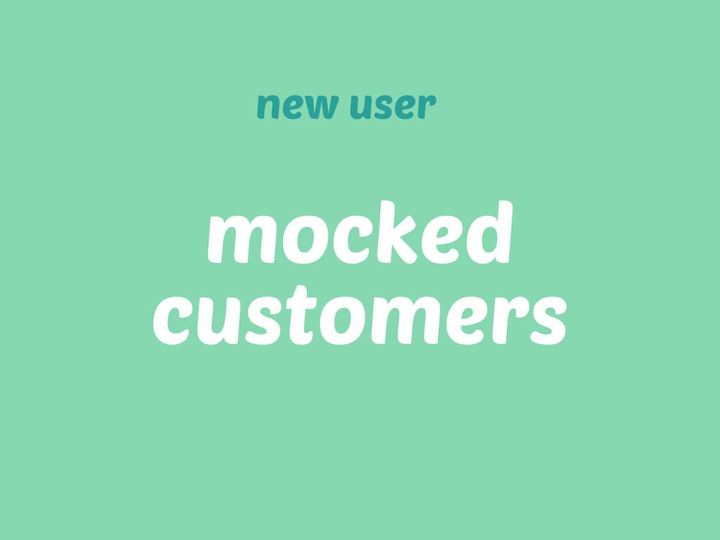 mocked customers new user
