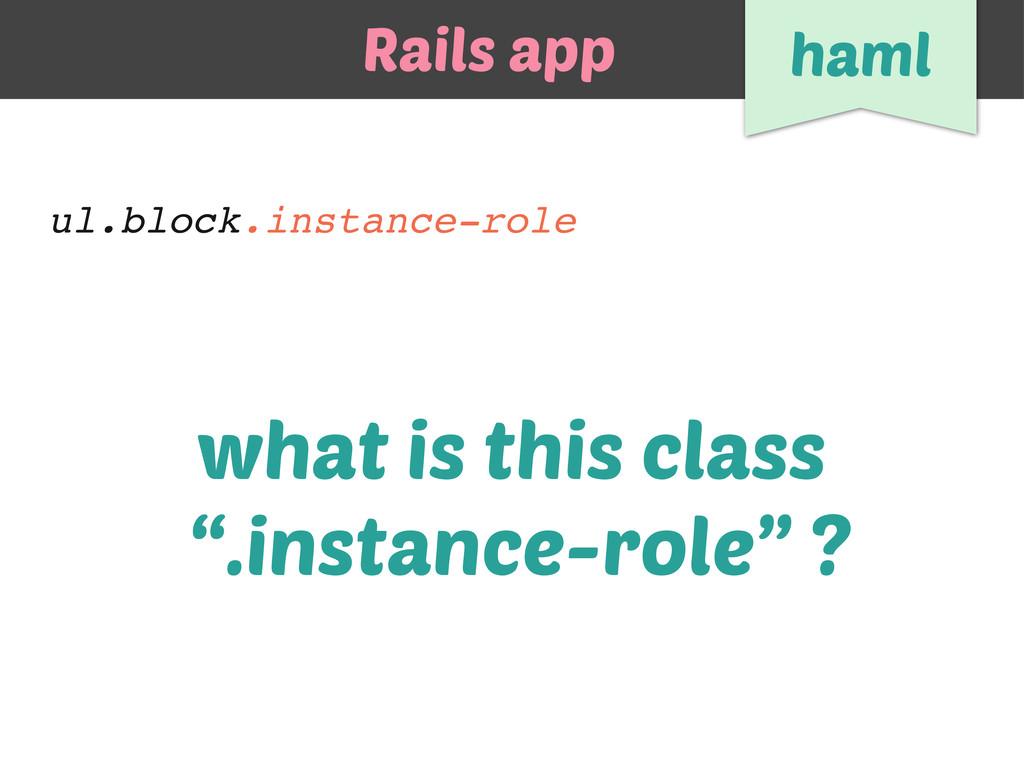ul.block.instance-role Rails app haml what is t...
