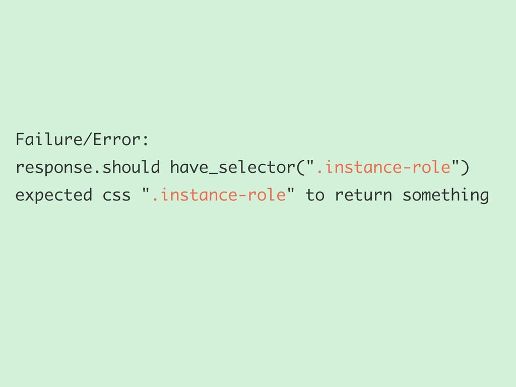 "Failure/Error: response.should have_selector(""...."