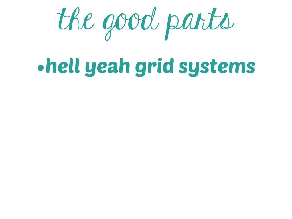 the good parts •hell yeah grid systems
