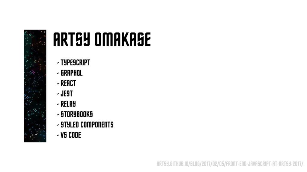 ARTSY OMAKASE - TYPESCRIPT - GRAPHQL - REACT - ...