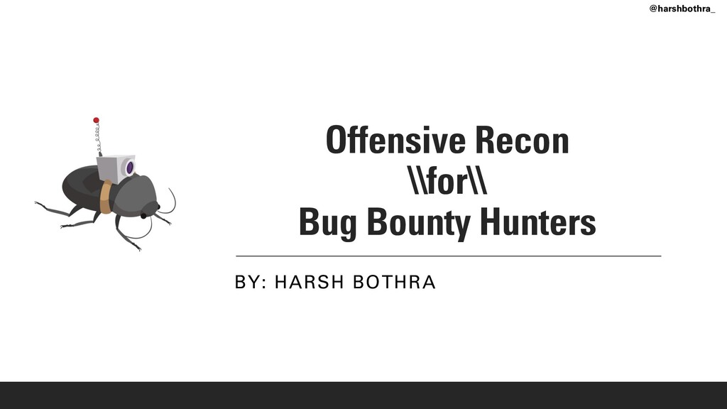 Offensive Recon \\for\\ Bug Bounty Hunters BY: ...