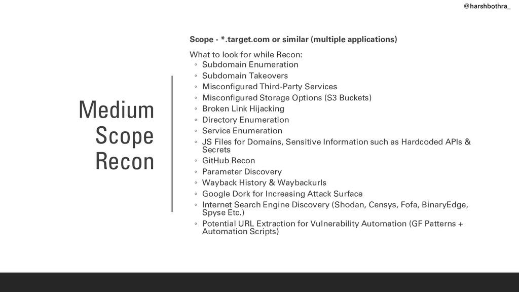 Medium Scope Recon Scope - *.target.com or simi...