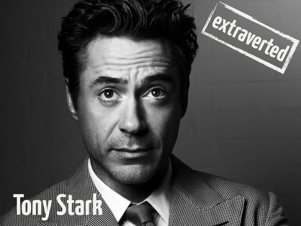 extraverted Tony Stark
