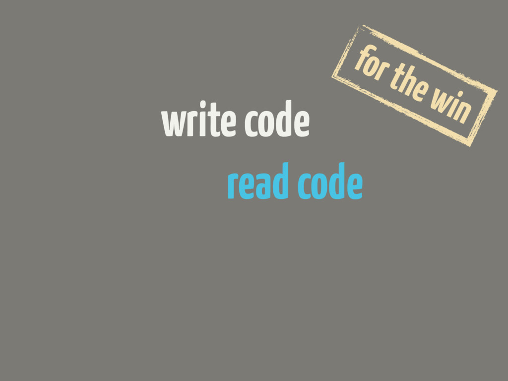 read code write code for the win