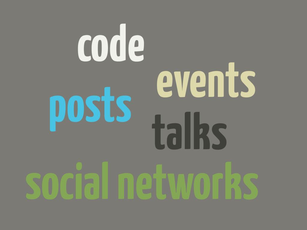 code events posts talks social networks