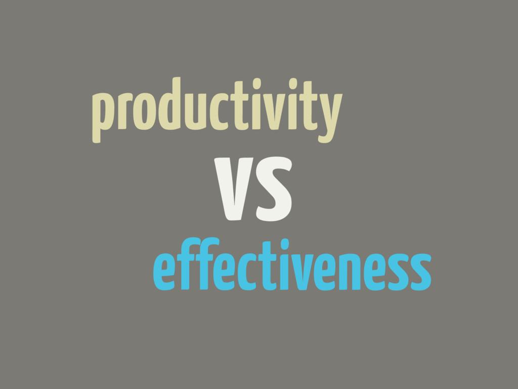 vs productivity effectiveness