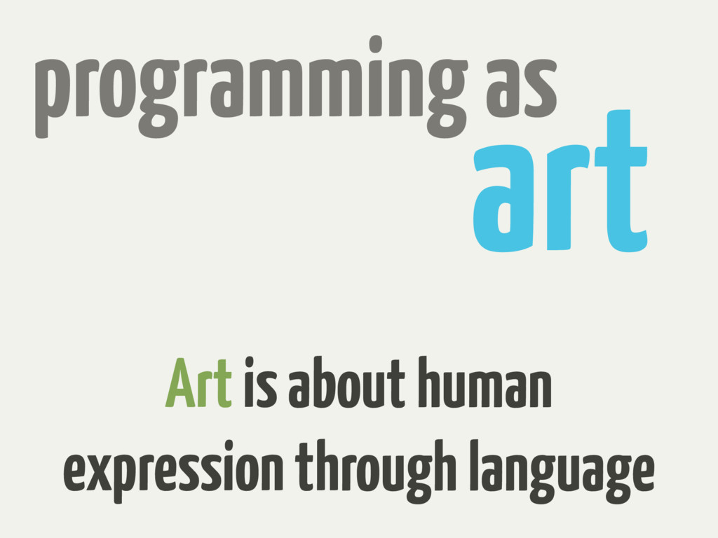 art programming as Art is about human expressio...