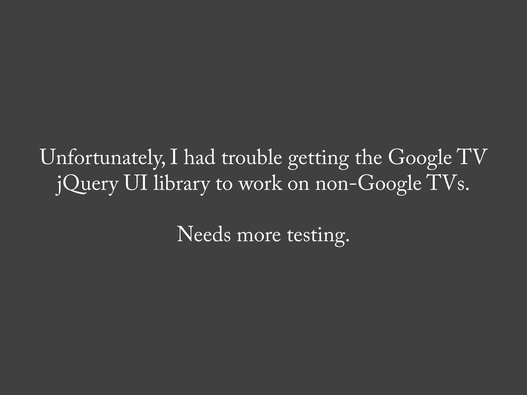 Unfortunately, I had trouble getting the Google...