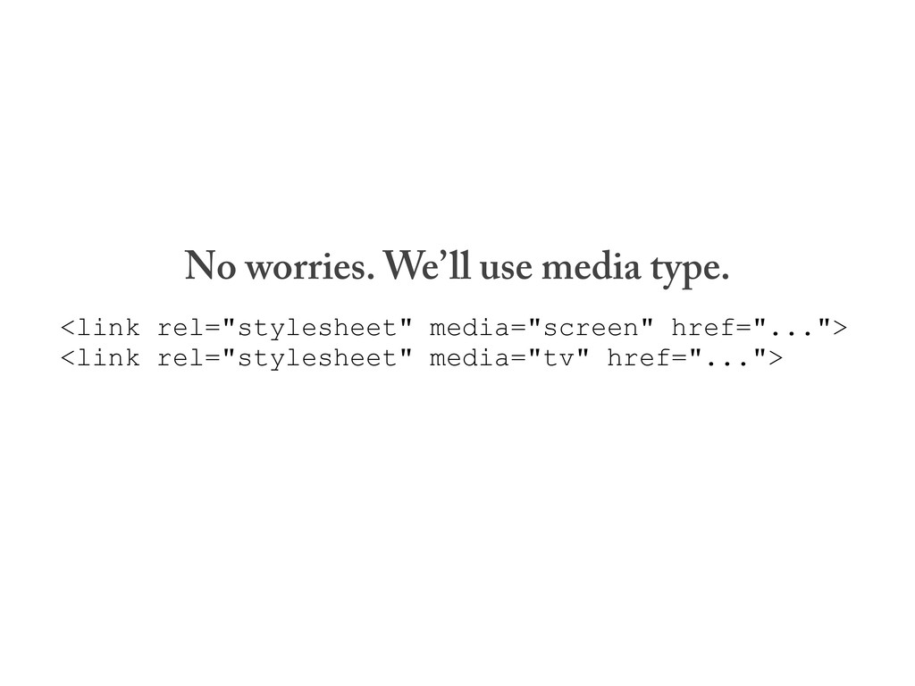 """No worries. We'll use media type. <link rel=""""st..."""