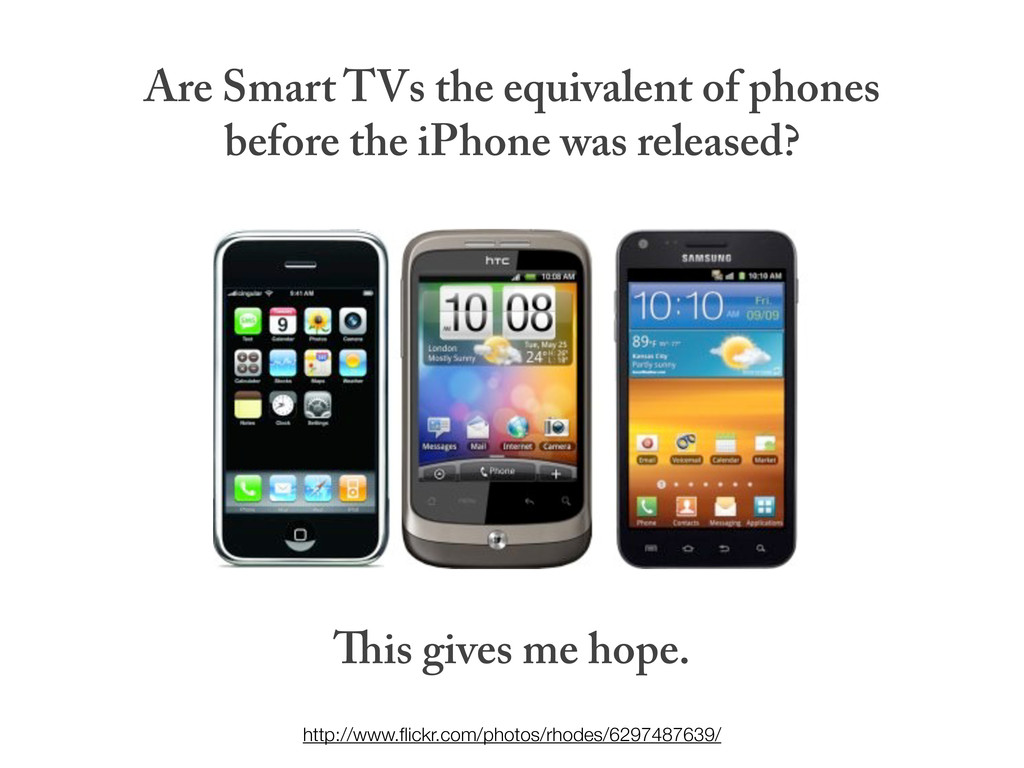 Are Smart TVs the equivalent of phones before t...