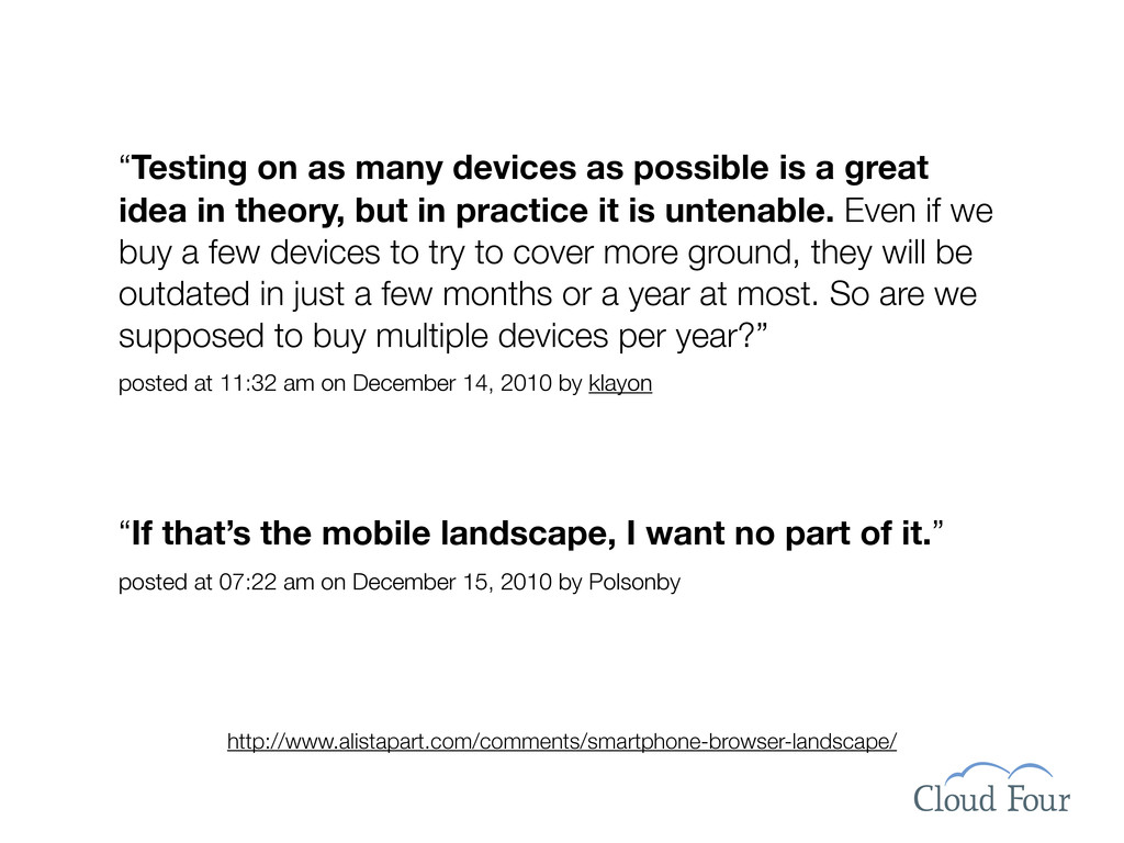 """""""Testing on as many devices as possible is a gr..."""