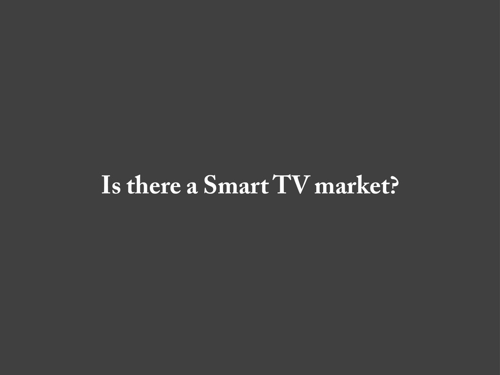 Is there a Smart TV market?