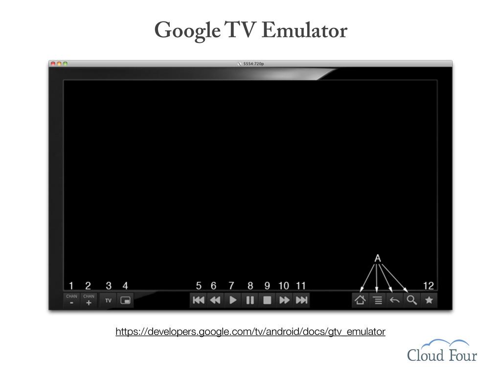 Google TV Emulator https://developers.google.co...