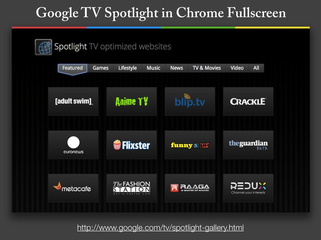 Google TV Spotlight in Chrome Fullscreen http:/...