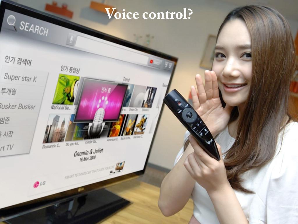 Voice control?