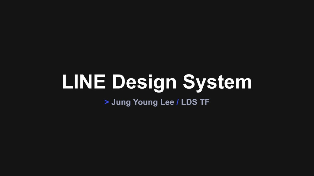 LINE Design System > Jung Young Lee / LDS TF