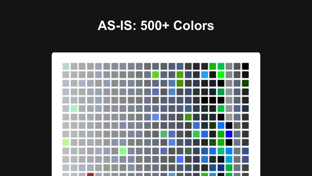 AS-IS: 500+ Colors