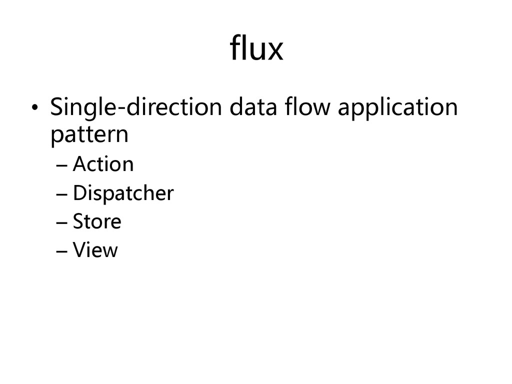 flux   •  Single-direction  data  flow  app...
