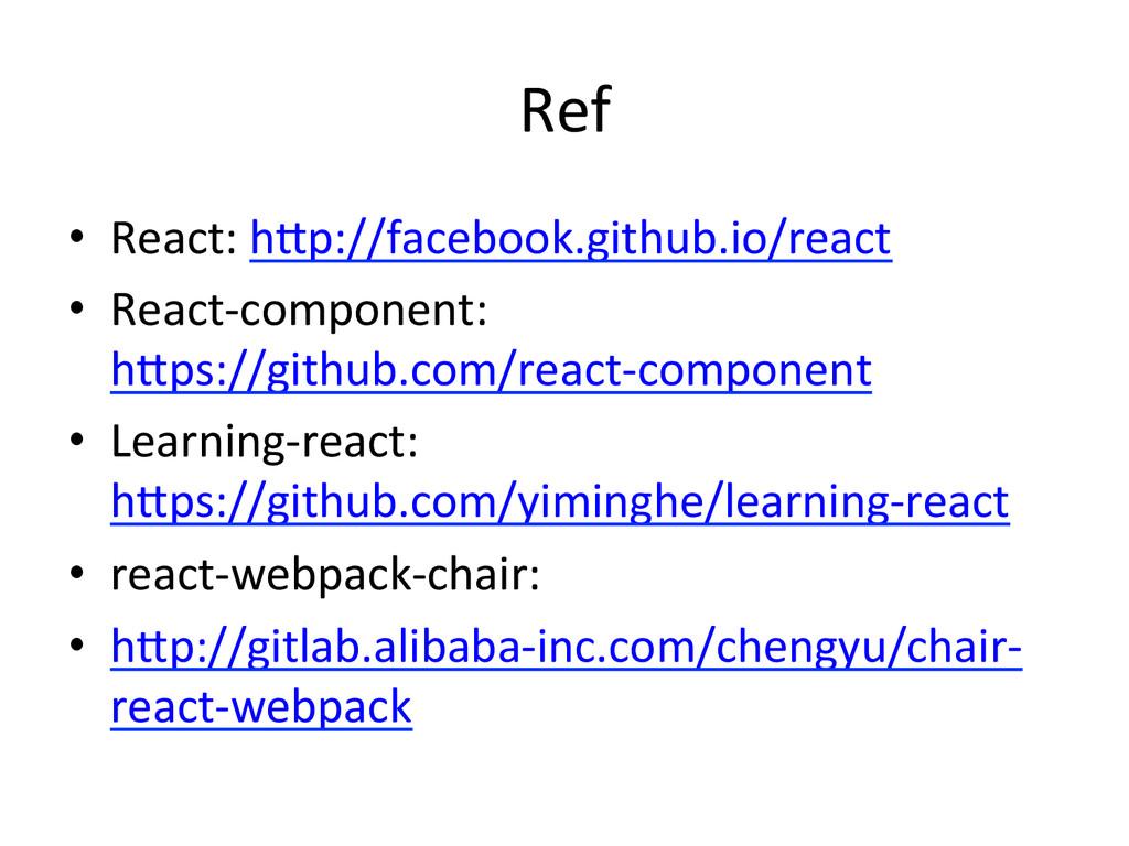 Ref • React: hep://facebook.github.io/react...