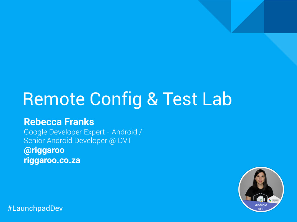 #LaunchpadDev Remote Config & Test Lab Rebecca ...