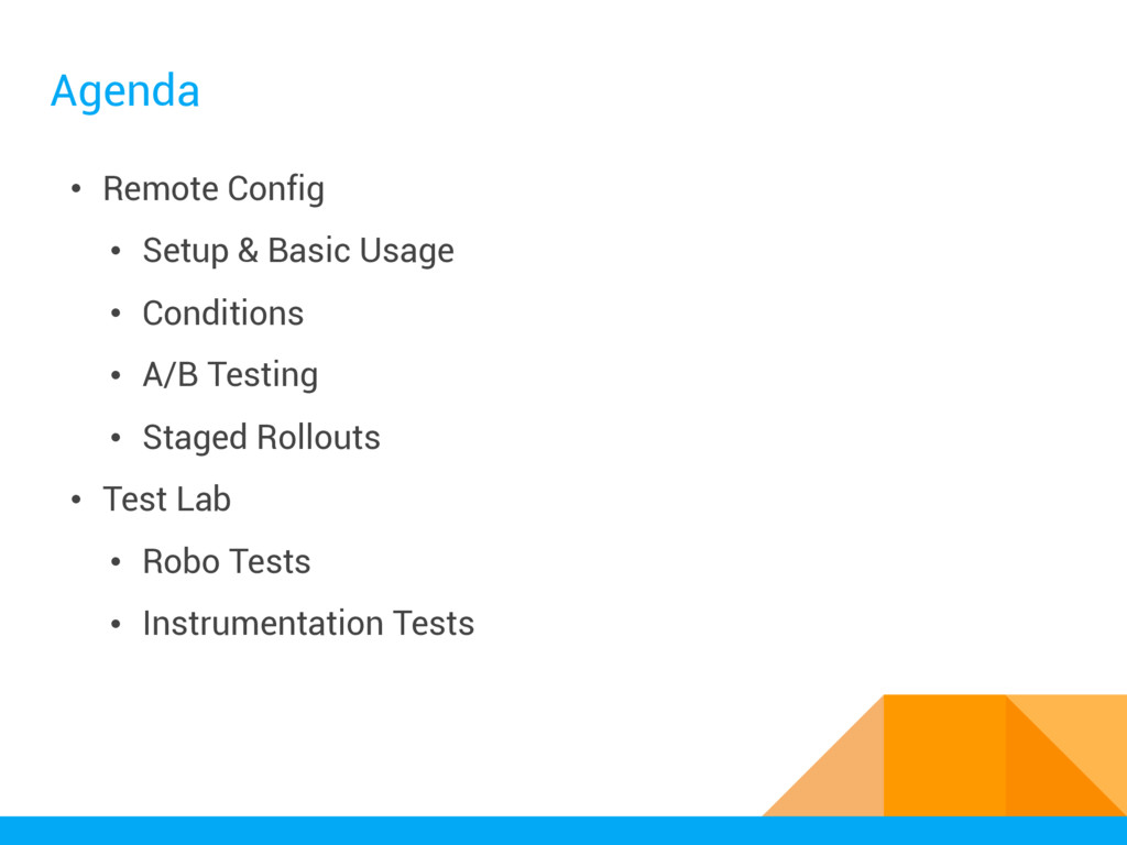 Agenda • Remote Config • Setup & Basic Usage • ...