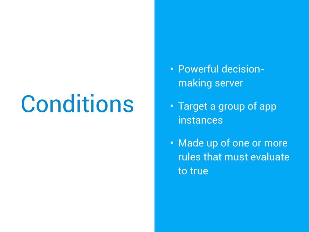 Conditions • Powerful decision- making server •...