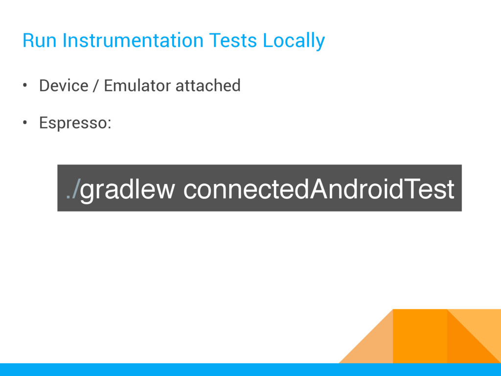 Run Instrumentation Tests Locally • Device / Em...