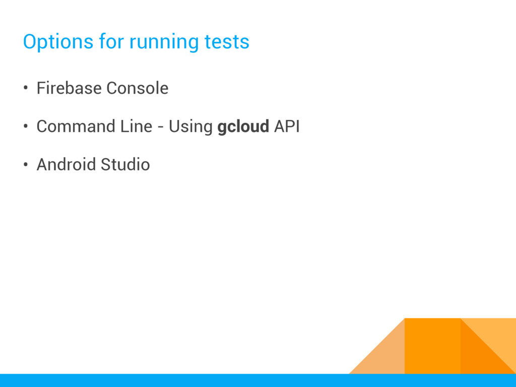 Options for running tests • Firebase Console • ...