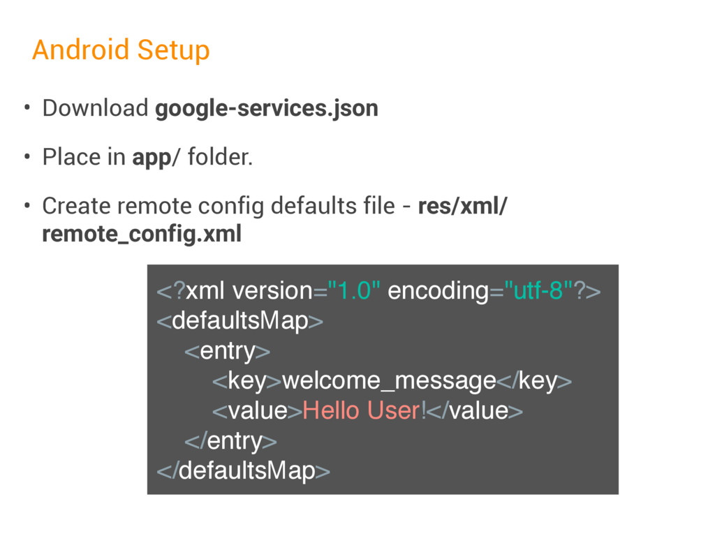 Android Setup • Download google-services.json •...