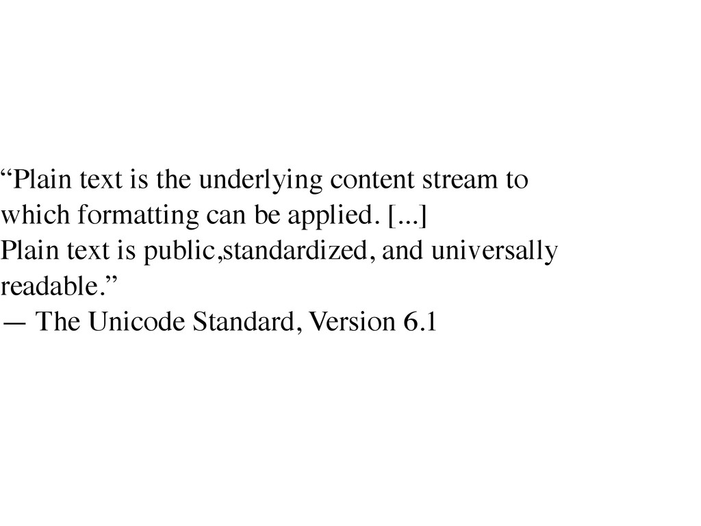 "! ""Plain text is the underlying content stream ..."