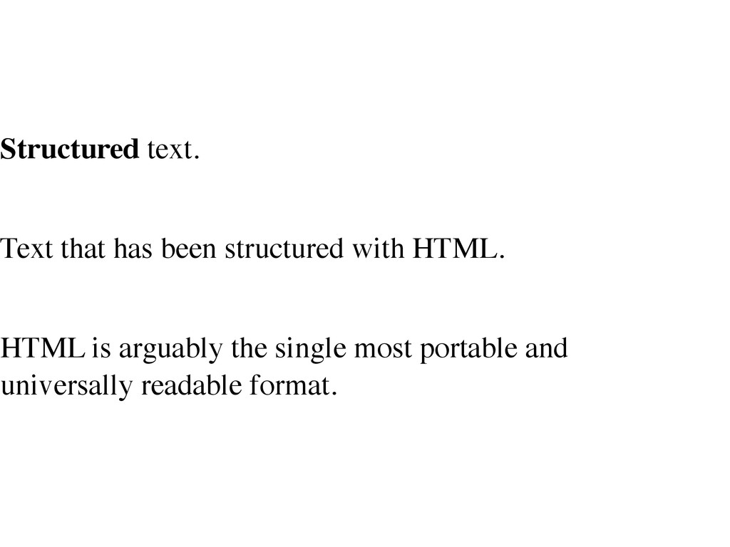 Structured text. Text that has been structured ...