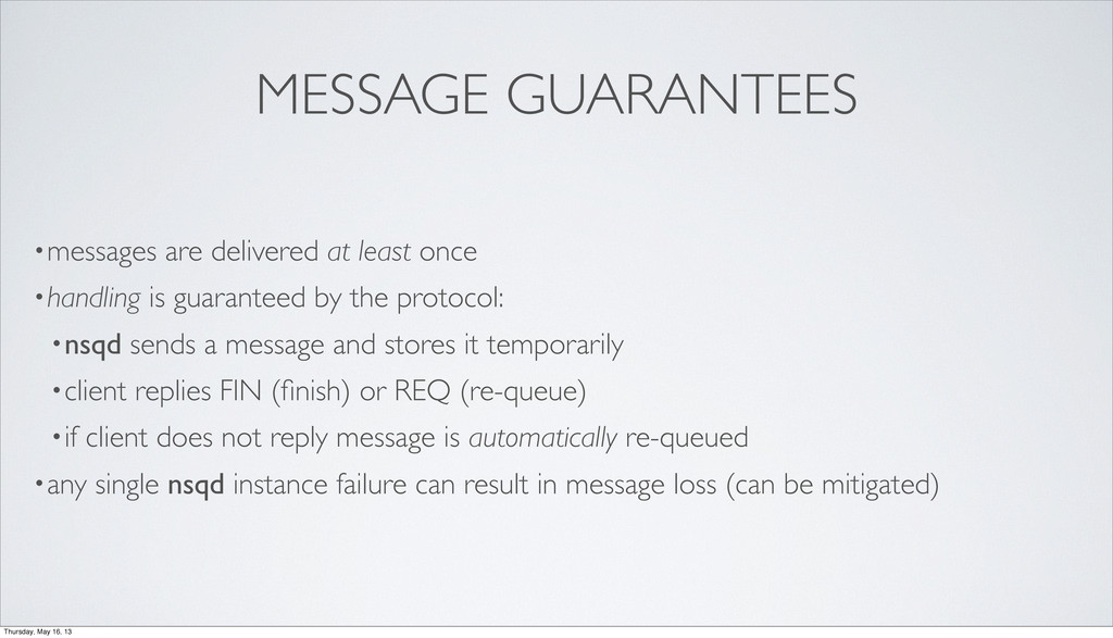 MESSAGE GUARANTEES •messages are delivered at l...