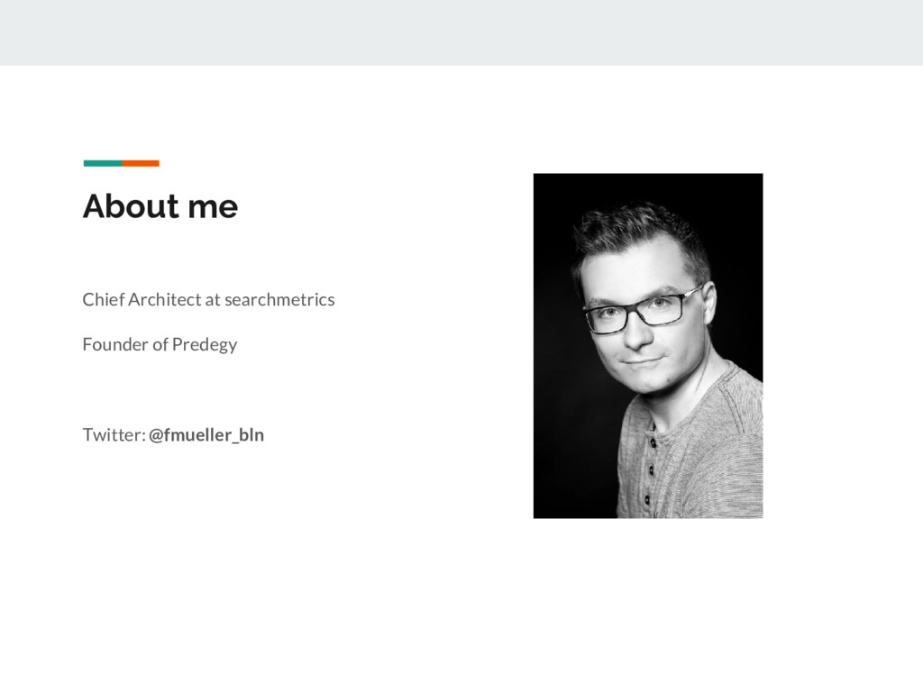 About me Chief Architect at searchmetrics Found...