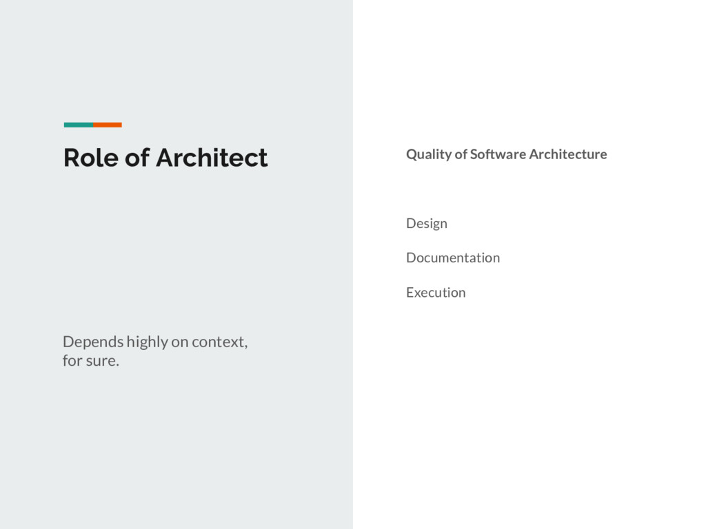 Role of Architect Depends highly on context, fo...