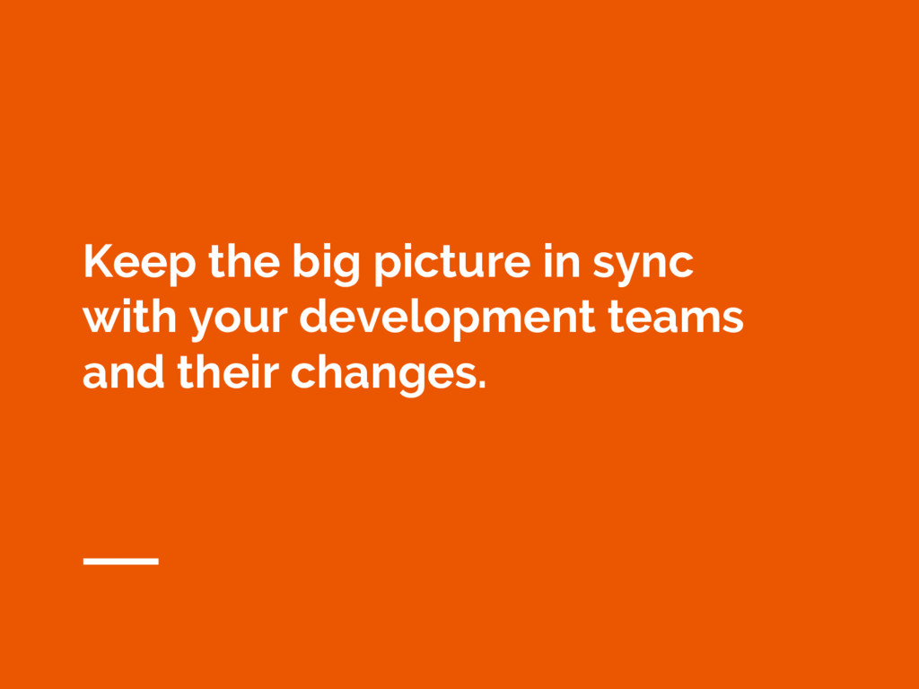 Keep the big picture in sync with your developm...