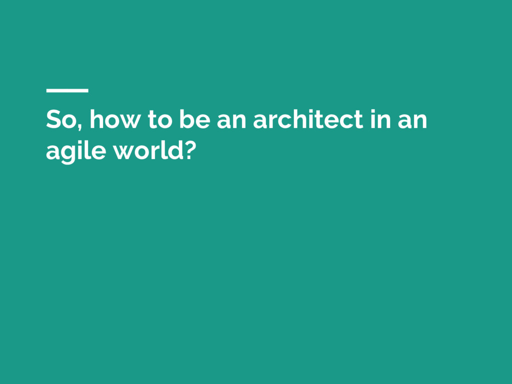 So, how to be an architect in an agile world?