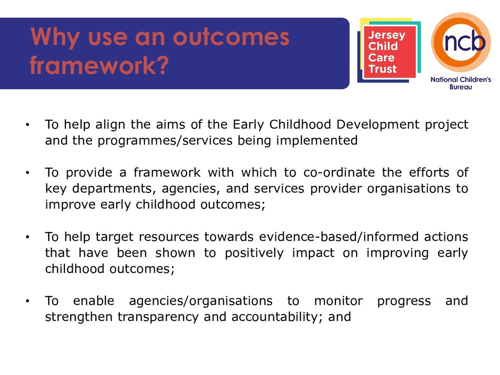 Why use an outcomes framework? • To help align ...