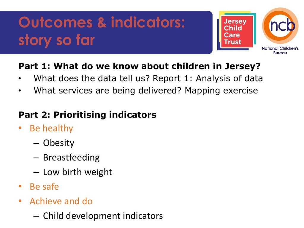 Outcomes & indicators: story so far Part 1: Wha...