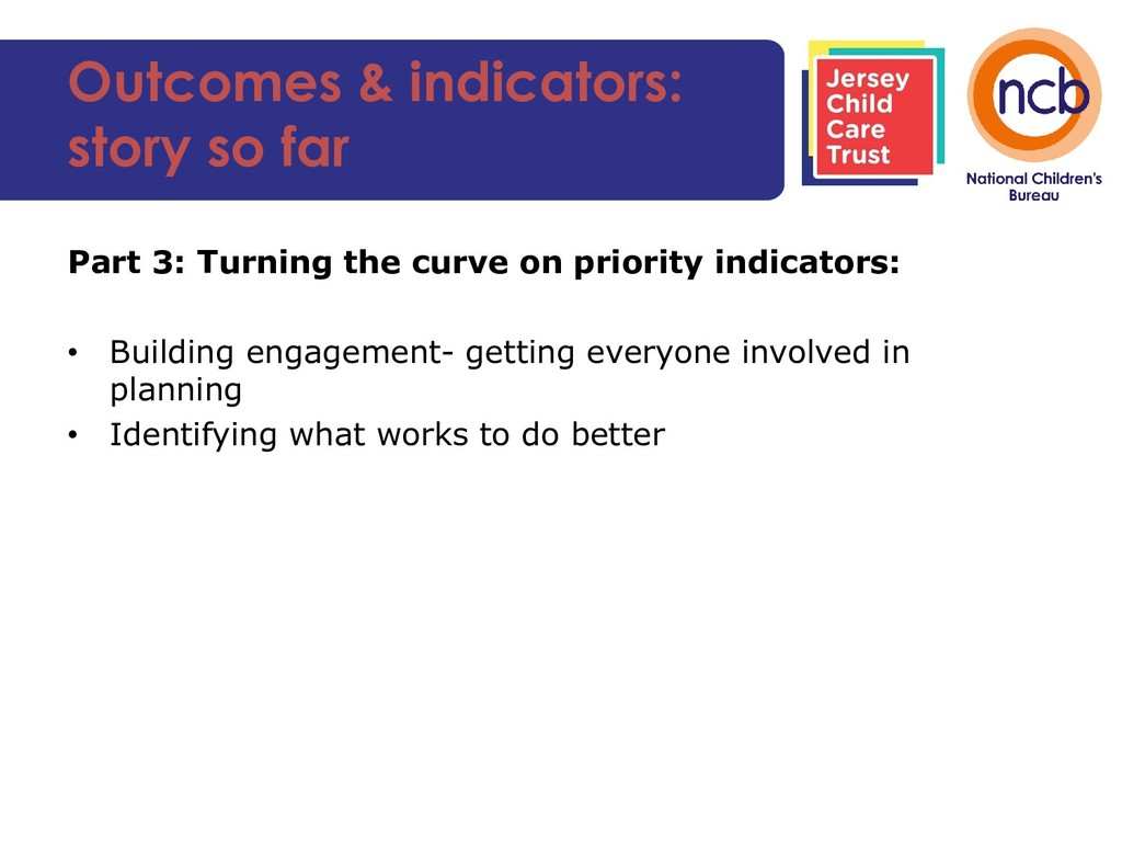 Outcomes & indicators: story so far Part 3: Tur...