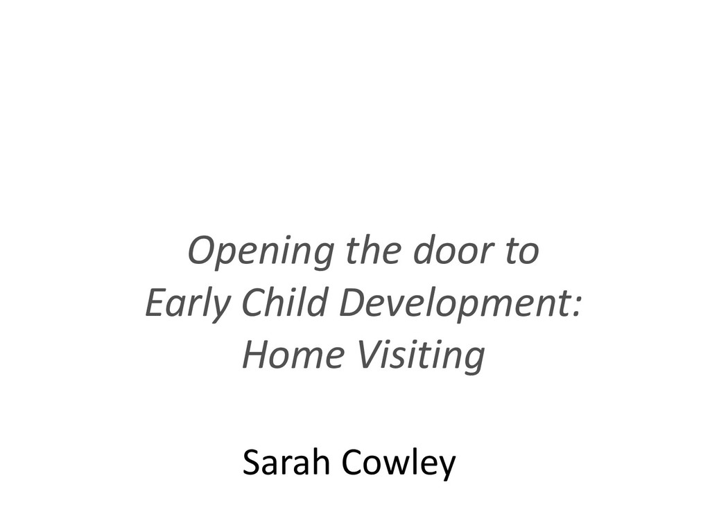 Opening the door to Early Child Development: Ho...
