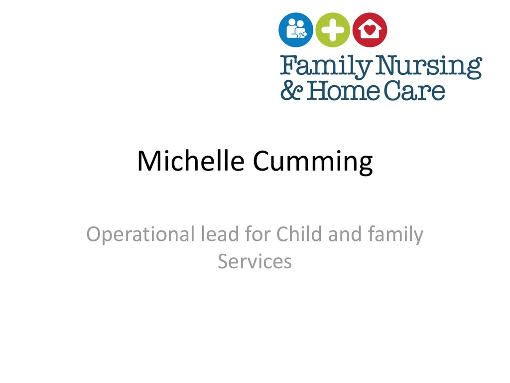 Michelle Cumming Operational lead for Child and...