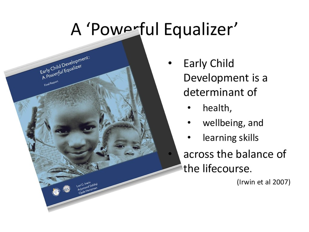 A 'Powerful Equalizer' • Early Child Developmen...