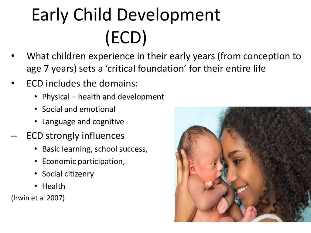 Early Child Development (ECD) • What children e...