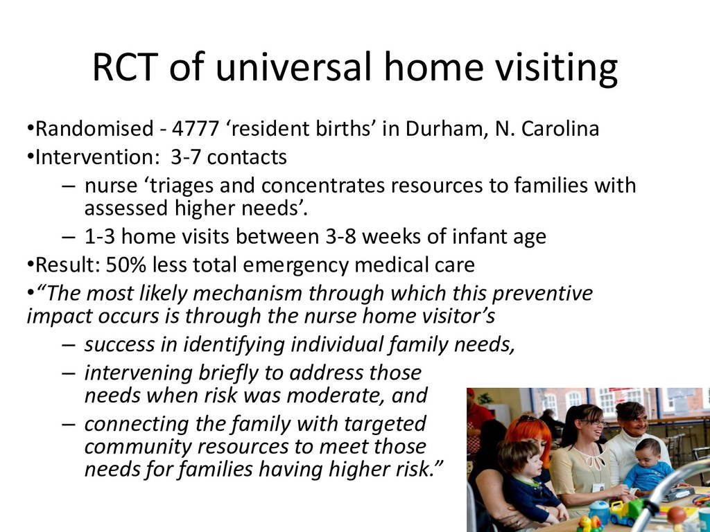 RCT of universal home visiting •Randomised - 47...