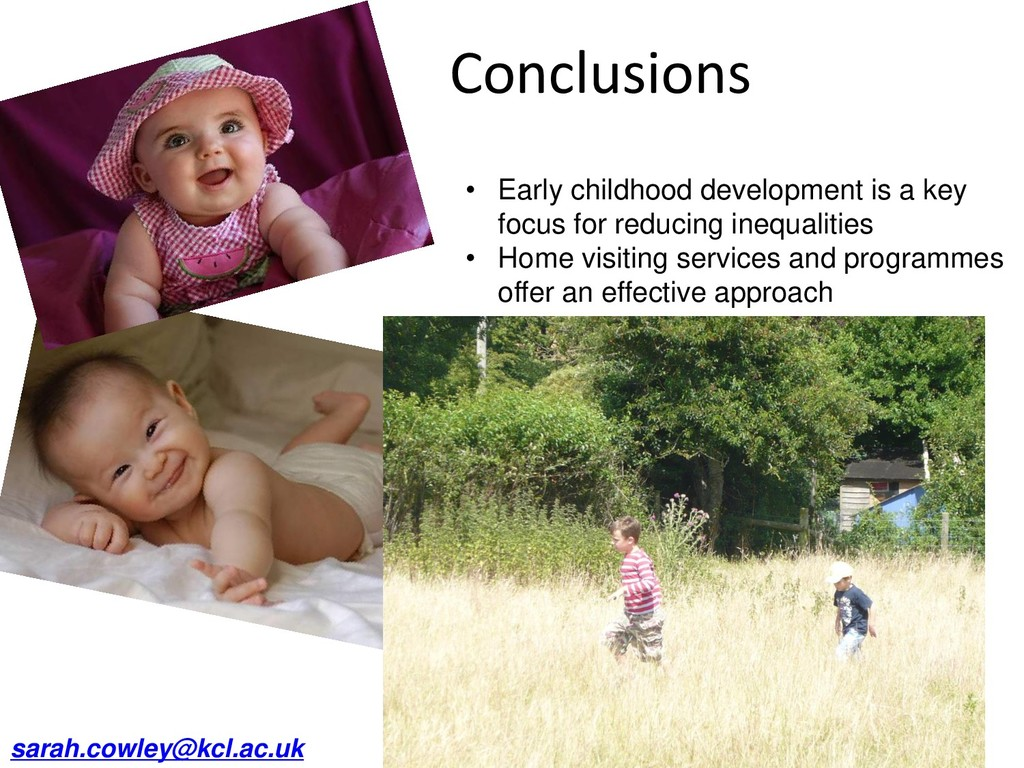 Conclusions • Early childhood development is a ...