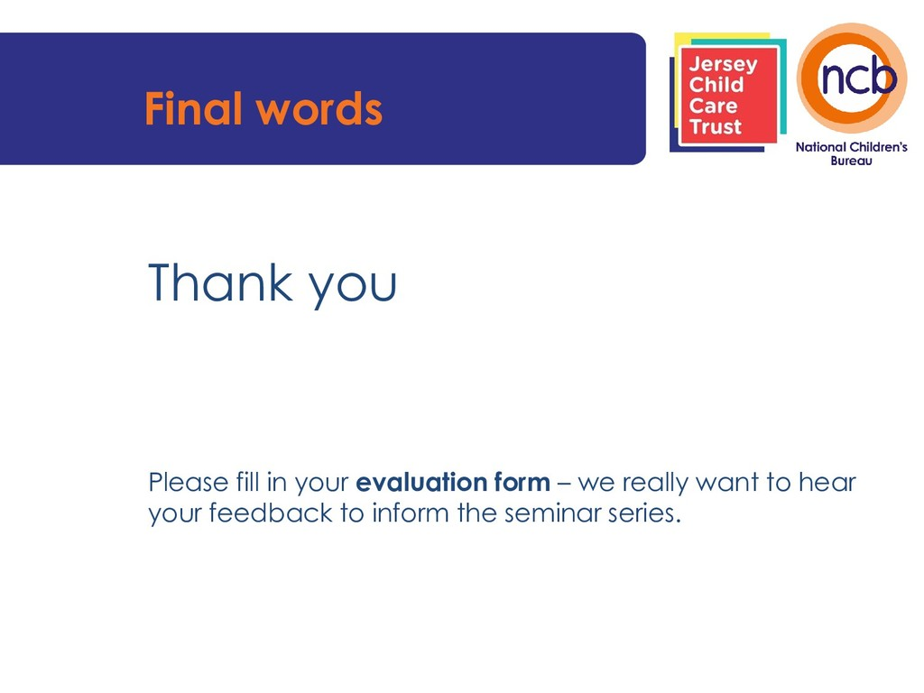 Final words Thank you Please fill in your evalu...